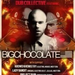 Dub Collective featuring Big Chocolate 6/28 at Madison Theater