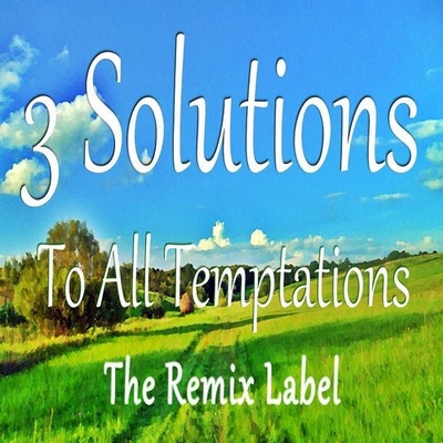 3 Solutions to All Temptations (Vocal Deep House Music)