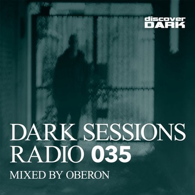 Dark Sessions Radio 035 (Mixed by Oberon)
