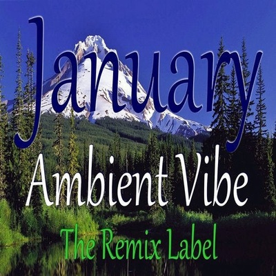 January Ambient Vibe